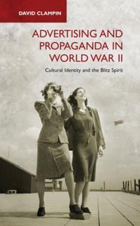 Advertising and Propaganda in World War II