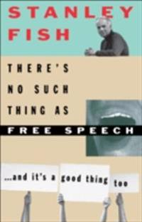 There's No Such Thing As Free Speech