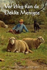Ver Weg Van de Dekke Menigte: Far from the Madding Crowd (Dutch Edition)