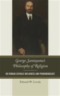 George Santayana's Philosophy of Religion