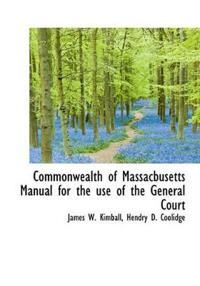 Commonwealth of Massacbusetts Manual for the Use of the General Court