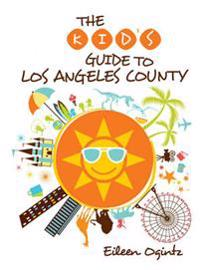 Kid's Guide to Los Angeles County