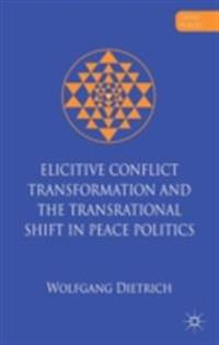 Elicitive Conflict Transformation and the Transrational Shift in Peace Politics