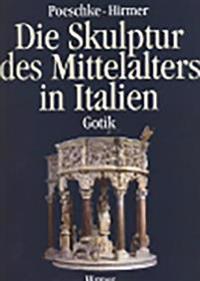 Die Skulptur Des Mittelalters in Italien: Gotik