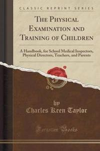 The Physical Examination and Training of Children