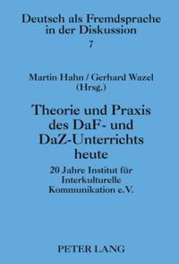 Theorie und Praxis des DaF- und DaZ-Unterrichts heute