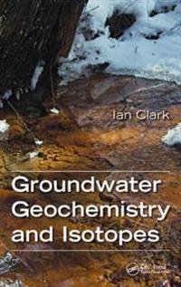 Groundwater Geochemistry and Isotopes