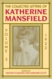 Collected Letters of Katherine Mansfield Volume 5