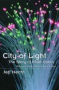 City of Light The Story of Fiber Optics Rev. ed