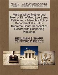 Martha Wiley, Mother and Next of Kin of Fred Lee Berry, Petitioner, V. Memphis Police Department et al. U.S. Supreme Court Transcript of Record with Supporting Pleadings