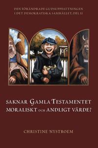 Saknar Gamla Testamentet moraliskt och andligt värde?