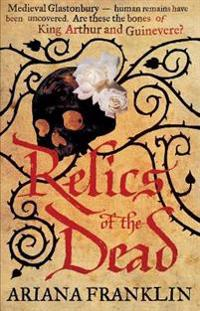 Relics of the dead - mistress of the art of death, adelia aguilar series 3