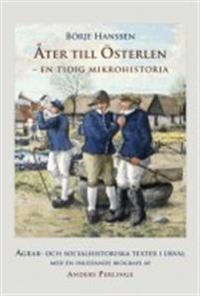Åter till Österlen - en tidig mikrohistoria : agrar- och socialhistoriska texter i urval med en inledande biografi av Anders Perlinge