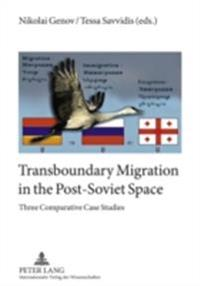 Transboundary Migration in the Post-Soviet Space
