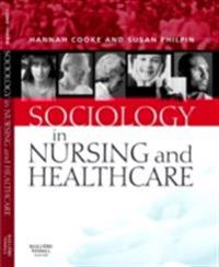 Sociology in Nursing and Healthcare E-Book