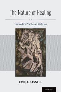 Nature of Healing: The Modern Practice of Medicine