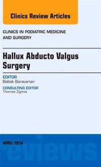 Hallux Abducto Valgus Surgery, An Issue of Clinics in Podiatric Medicine and Surgery, E-Book