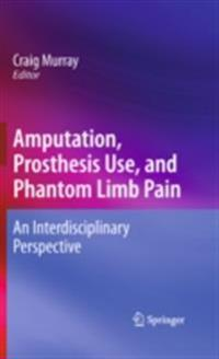 Amputation, Prosthesis Use, and Phantom Limb Pain