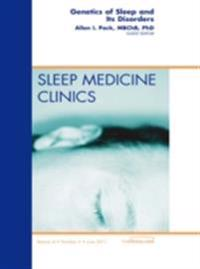 Genetics and Sleep, An Issue of Sleep Medicine Clinics - E-Book