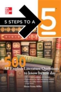5 Steps to a 5: 500 AP English Literature Questions to Know By Test Day