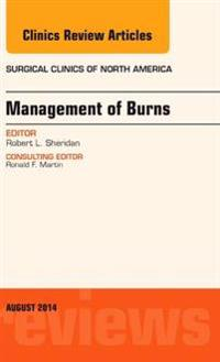 Management of Burns, An Issue of Surgical Clinics, E-Book