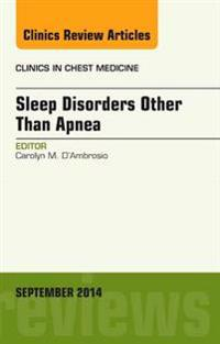 Sleep-Disordered Breathing: Beyond Obstructive Sleep Apnea, An Issue of Clinics in Chest Medicine, An Issue of Clinics in Chest Medicine, E-Book