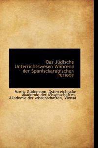Das Judische Unterrichtswesen Wahrend Der Spanischarabischen Periode