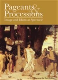 Pageants and Processions
