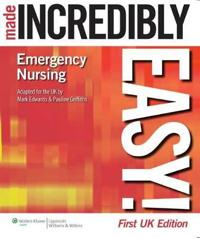 Emergency Nursing Made Incredibly Easy! UK Edition