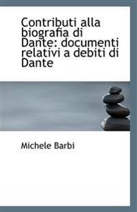 Contributi Alla Biografia Di Dante: Documenti Relativi a Debiti Di Dante