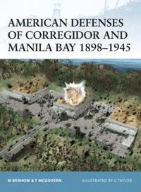 American Defenses of Corregidor and Manila Bay 1898 1945