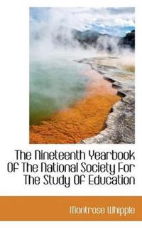 The Nineteenth Yearbook of the National Society for the Study of Education