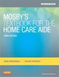 Workbook for Mosby's Textbook for the Home Care Aide - E-Book