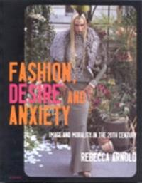 Fashion, Desire and Anxiety