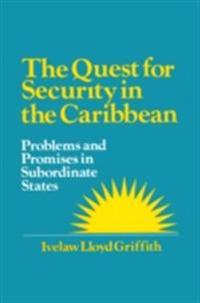 Quest for Security in the Caribbean: Problems and Promises in Subordinate States
