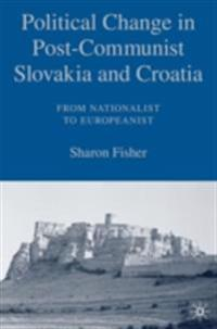 Political Change in Post-Communist Slovakia and Croatia