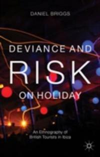 Deviance and Risk on Holiday