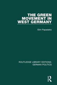 Green Movement in West Germany (RLE: German Politics)