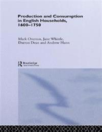 Production and Consumption in English Households 1600-1750