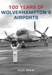 100 Years of Wolverhampton's Airports