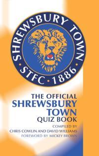 Official Shrewsbury Town Quiz Book