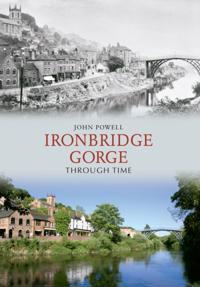 Ironbridge Gorge Through Time