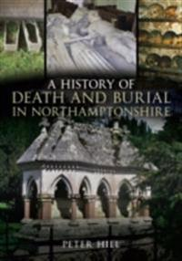 History of Death and Burial in Northamptonshire