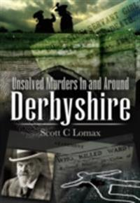 Unsolved Murders in and Around Derbyshire