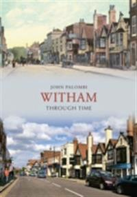 Witham Through Time