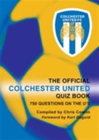 Official Colchester United Quiz Book