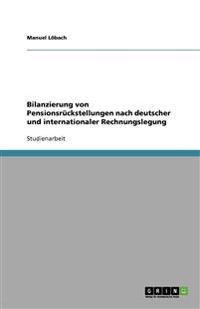 Bilanzierung Von Pensionsruckstellungen Nach Deutscher Und Internationaler Rechnungslegung