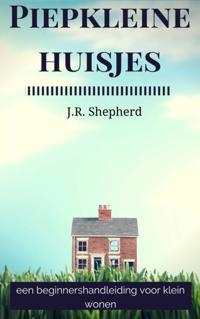 Piepkleine huisjes: een beginnershandleiding voor klein wonen