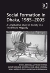Social Formation in Dhaka, 1985-2005