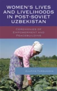 Women's Lives and Livelihoods in Post-Soviet Uzbekistan